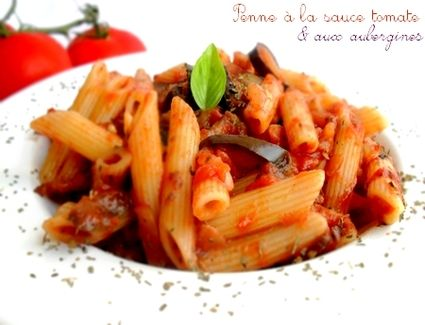 Penne à la sauce tomate et aux aubergines