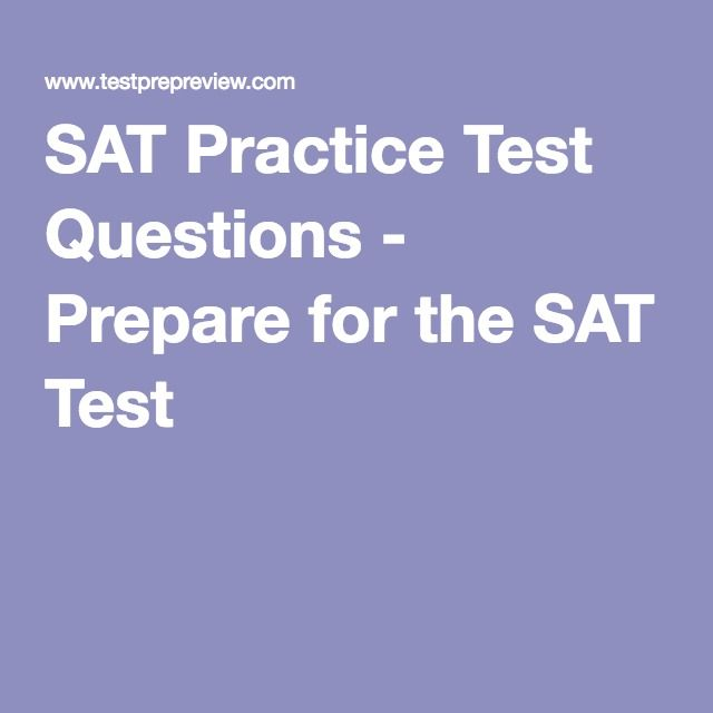 SAT Practice Test Questions - Prepare for the SAT Test