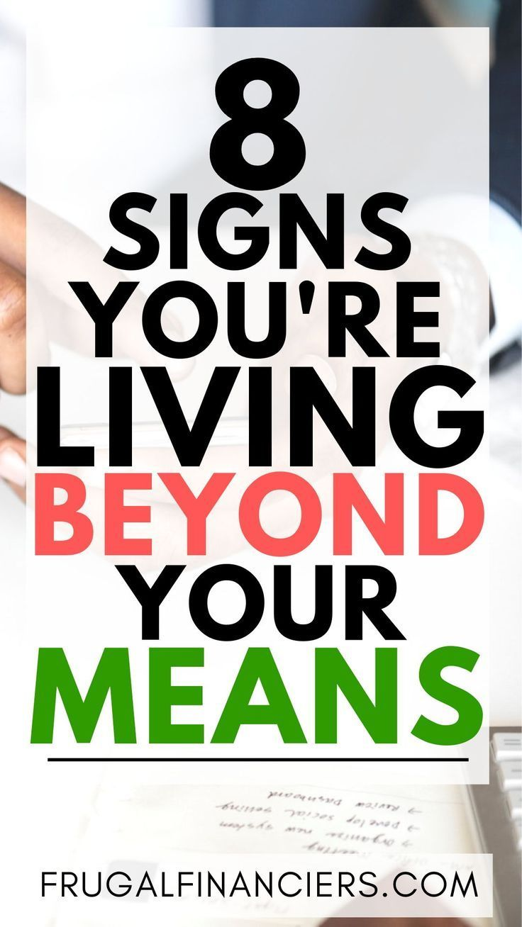 8 Signs You're Living Beyond Your Means and What You Can Do About It