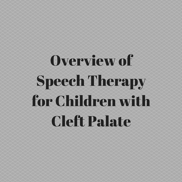 OVERVIEW OF SPEECH THERAPY FOR CHILDREN WITH CLEFT PALATE Some children are born with holes or clefts in their lip or palate (roof of the mouth). This can cause severe difficulties with speech as well as with eating.