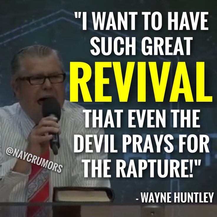 """I want to have such great revival that even the devil prays for the rapture!"""