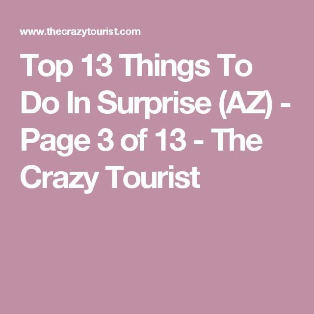 Top 13 Things To Do In Surprise (AZ) - Page 3 of 13 - The Crazy Tourist