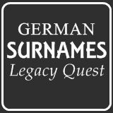 German Surnames Legacy Quest - Your German Heritage Is Calling You...  free online family tree