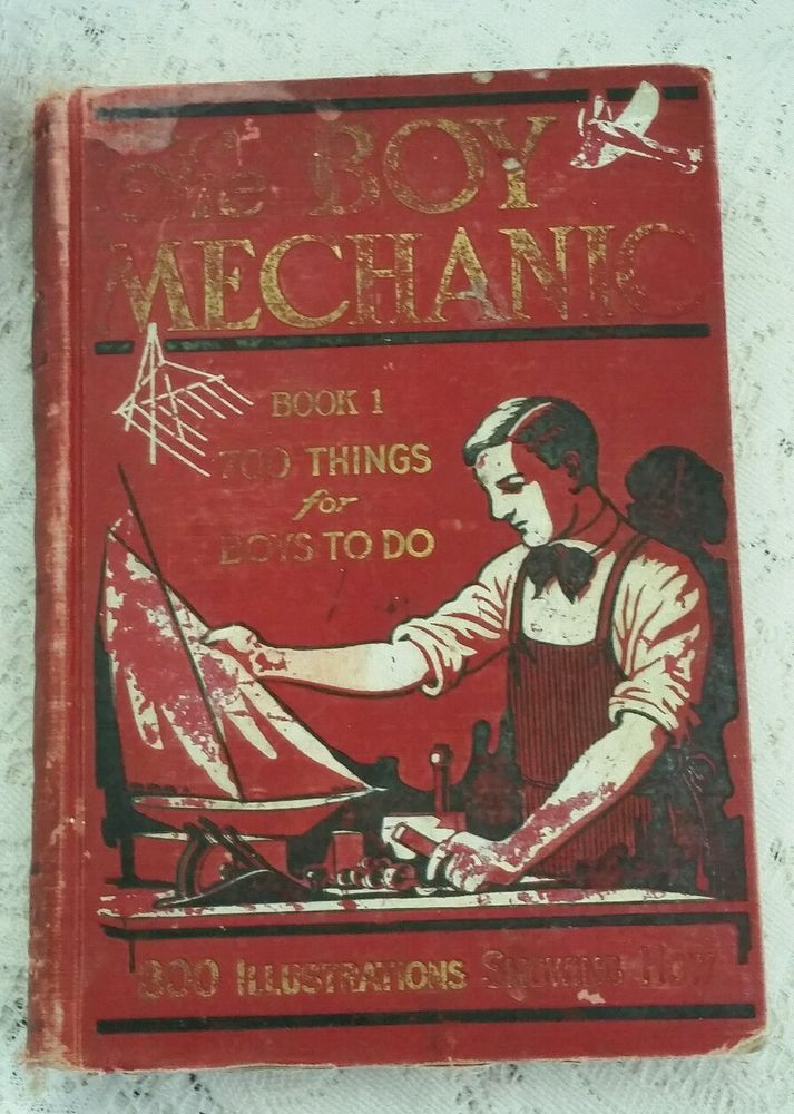 1913 The Boy Mechanic Book 1, 700 Things for Boys To Do Popular Mechanics Press
