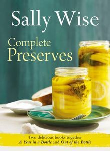Two bestselling preserving books in one kitchen-friendly package. Sally Wise's great passion is for making preserves out of the seasonal produce she grows and buys.