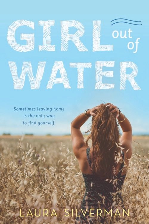 Cover Reveal: Girl Out of Water by Laura Silverman - On sale May 1, 2017! #CoverReveal