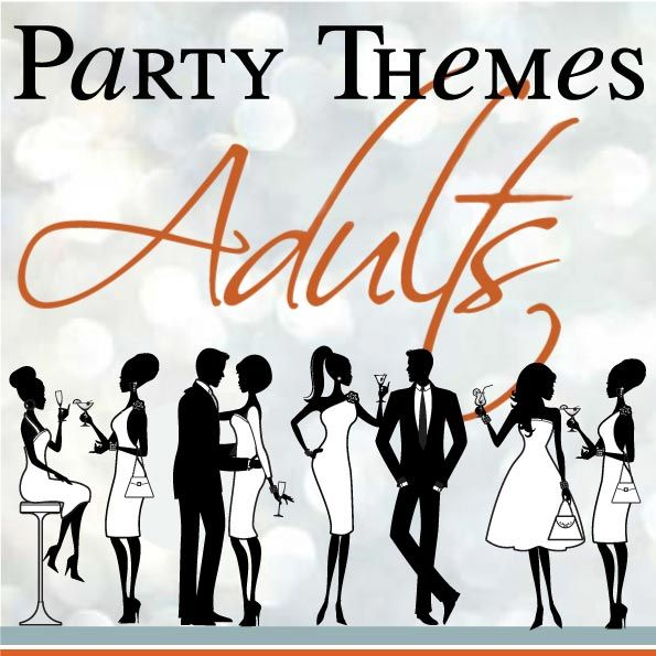 Party Themes for Adults