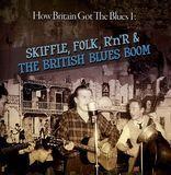 Britain Blues, Vol. 1: Skiffle, Folk, Rock 'n' Roll and Blues [CD], 21139987