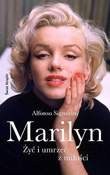 Okładka książki Marilyn. Żyć i umrzeć z miłości