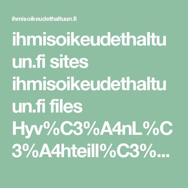 ihmisoikeudethaltuun.fi sites ihmisoikeudethaltuun.fi files Hyv%C3%A4nL%C3%A4hteill%C3%A4_verkkojulkaisu_aukeamat_0.pdf