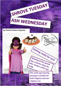 This bumper 25 page learning package can be used for both cultural and religious purposes.It seeks to give children some background knowledge on SHROVE TUESDAY (Pancake Tuesday) and ASH WEDNESDAY and the significance of these days within the Lenten Cycle and our culture.
