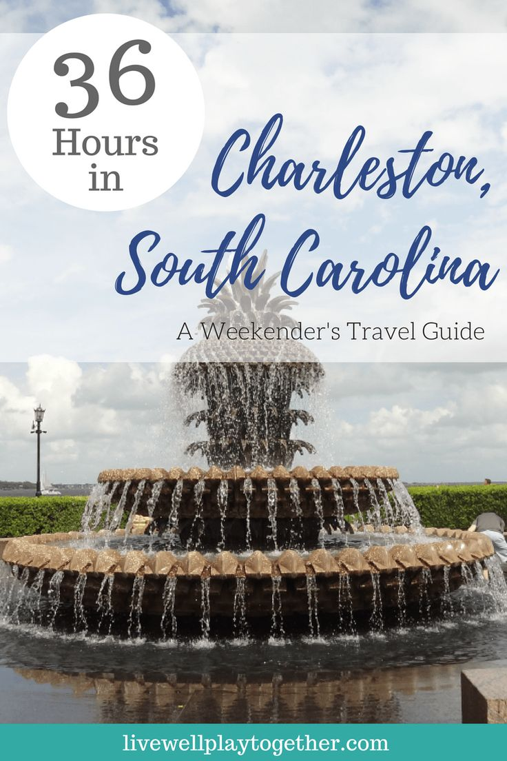36 Hours in Charleston, South Carolina: A Weekender's Travel Guide - What to see and eat in Charleston, SC
