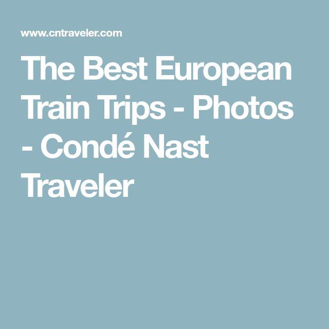The Best European Train Trips - Photos - Condé Nast Traveler