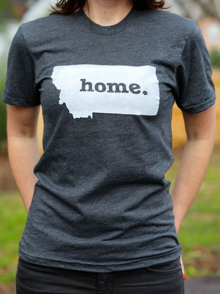 The Home. T - Montana Home T, $25.00 (http://www.thehomet.com/montana-home-t-shirt/)  I MUST HAVE THIS.