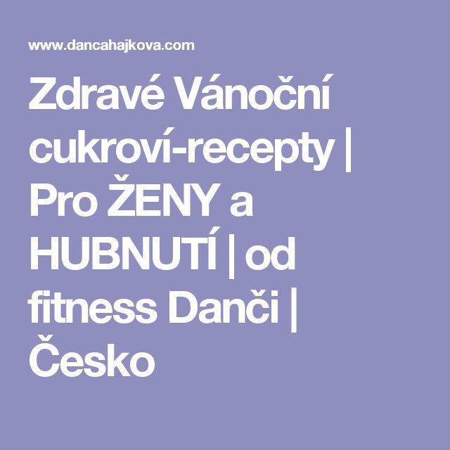 Zdravé Vánoční cukroví-recepty | Pro ŽENY a HUBNUTÍ | od fitness Danči | Česko