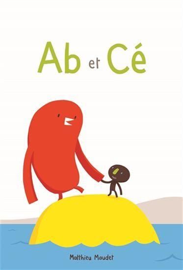 Ab et Cé sont deux amis qui parlent par onomatopées. Un livre accordéon pour découvrir l'alphabet.