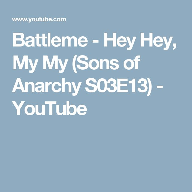 Battleme - Hey Hey, My My (Sons of Anarchy S03E13) - YouTube