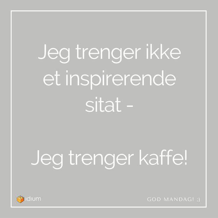 Idium AS (@idiumas) | #kaffe #sitat #inspirerendesitat