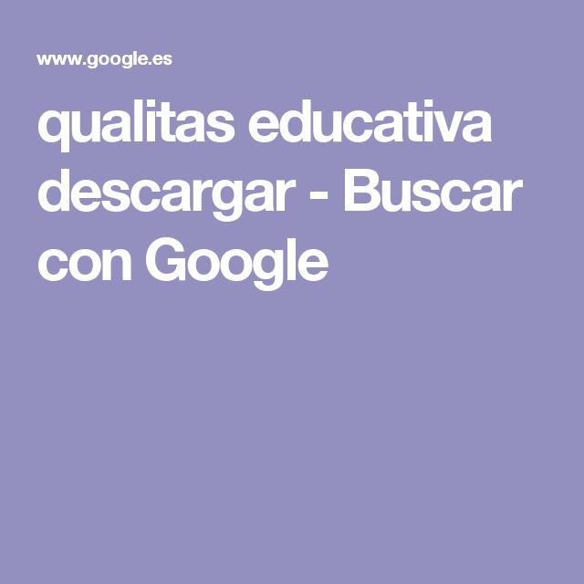 qualitas educativa descargar - Buscar con Google