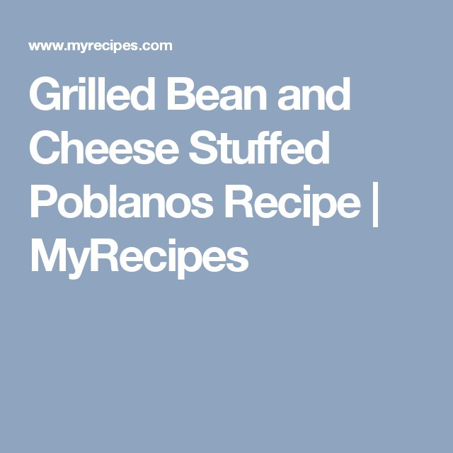 Grilled Bean and Cheese Stuffed Poblanos Recipe | MyRecipes