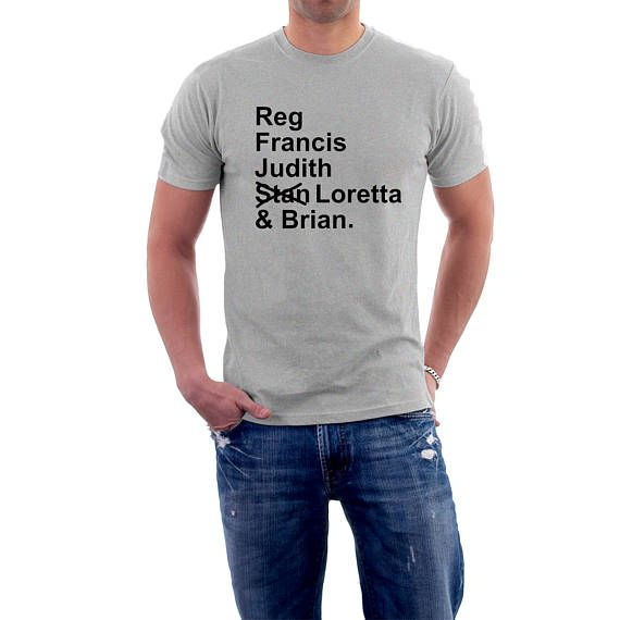 Show your support for The People's Front of Judea— Reg, Francis, Judith , Stan (who wishes to be known as Loretta) and Brian. It's the right of every man (or woman) to wear... #funny #pfj #british #comedy #romans #jerusalem #humour