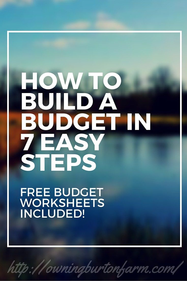 How to Build a Budget in 7 Easy Steps. Free Budget Worksheets included. Click through if you're ready to make your own budget to achieve your dreams or pin for later.