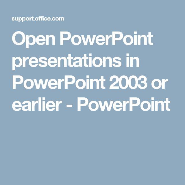 Open PowerPoint presentations in PowerPoint 2003 or earlier - PowerPoint