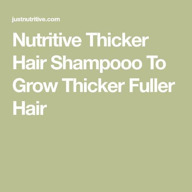 Nutritive Thicker Hair Shampooo To Grow Thicker Fuller Hair