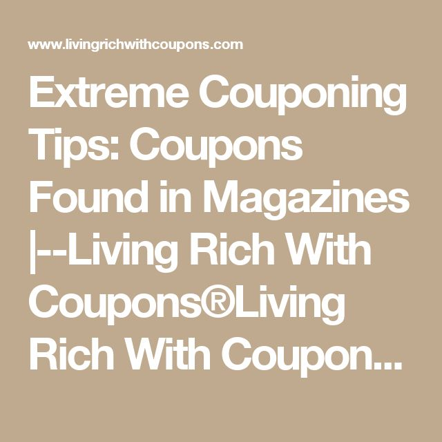Extreme Couponing Tips: Coupons Found in Magazines |--Living Rich With Coupons®Living Rich With Coupons®