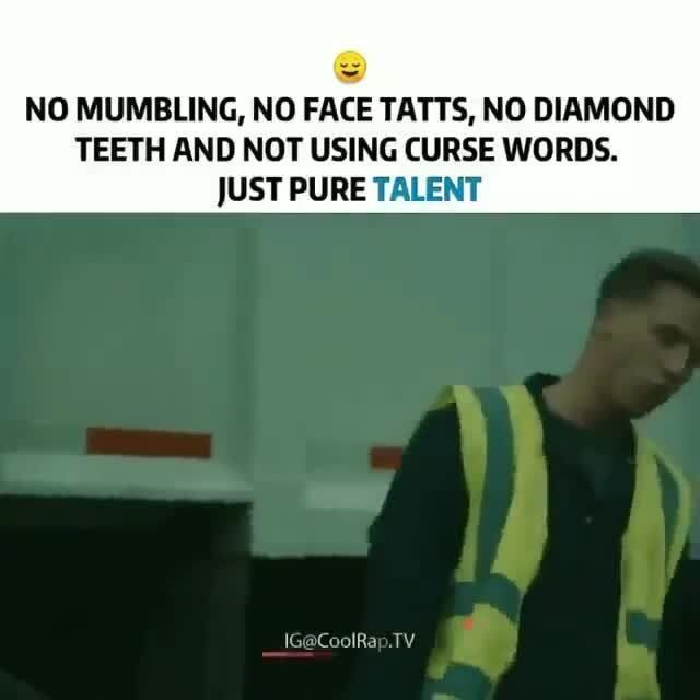 No Mumbling No Face Tatts No Diamond Teeth And Not Using Curse Words Just Pure Talent Popular Memes On The Site Ifunny Co Curse Words Words Diamond Teeth