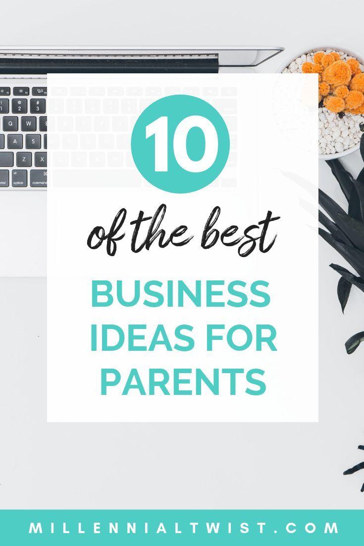 Top Ten Home Business Ideas for Parents