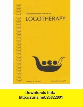 The International Forum for Logotherapy (Volume 1   Number 1   Winter 1978/Spring 1979) Viktor E. Frankl, L. Michael Ascher ,   ,  , ASIN: B005J0XLS4 , tutorials , pdf , ebook , torrent , downloads , rapidshare , filesonic , hotfile , megaupload , fileserve