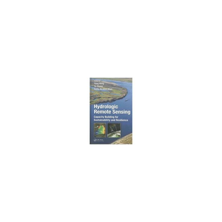 Hydrologic Remote Sensing : Capacity Building for Sustainability and Resilience (Hardcover)