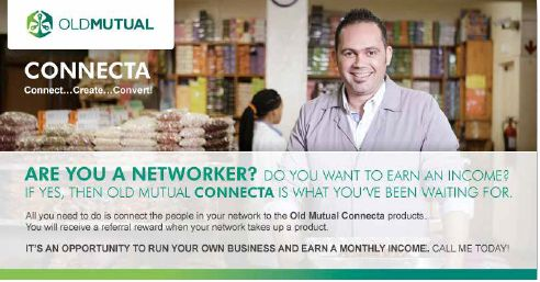 OLDMUTUAL CONNECTA OPPORTUNITY EMAIL ME AT ojpretorius@gmail.com for more information