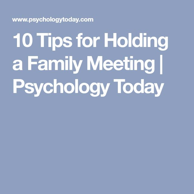 10 Tips for Holding a Family Meeting | Psychology Today