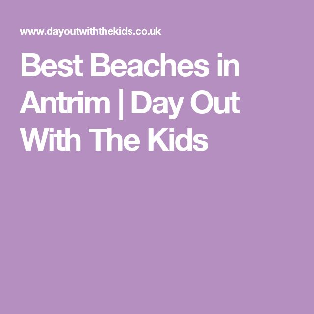 Best Beaches in Antrim | Day Out With The Kids
