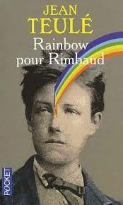 http://lesciblesdunelectriceavisee.blogspot.com/2014/10/rainbow-pour-rimbaud-jean-teule.html
