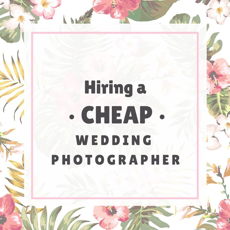 Hiring a Cheap Wedding Photographer