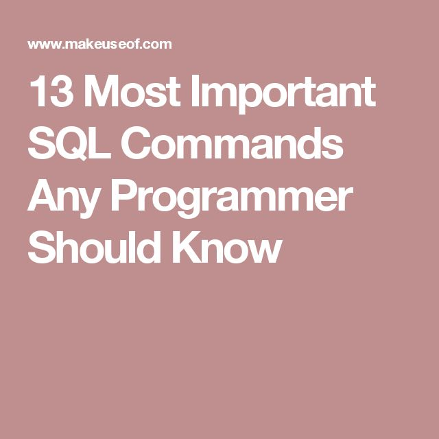 13 Most Important SQL Commands Any Programmer Should Know