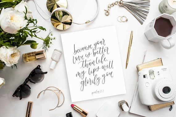 because your love is better / psalm 63:3 / calligraphy print