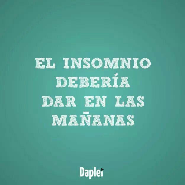 El insomnio debería dar en las mañanas ¡Buenas noches!