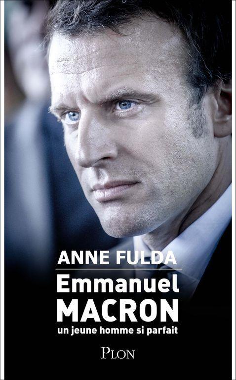 """Un épisode sur lequel revient Anne Fulda dans sa biographie du candidat, """"Emmanuel Macron, un jeune homme si parfait""""."""