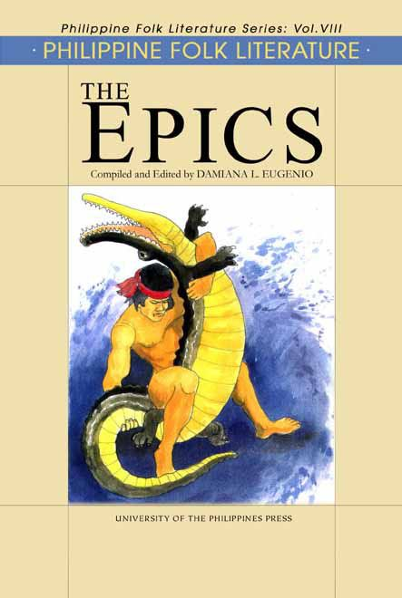 A Book On Philippine Folk Literature Epics Are Long Heroic Narratives In Verse Which