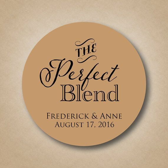 The Perfect Blend Sticker, Wedding Coffee Favor Label Sticker, Wedding Favor Ideas, Tea Favor Sticker Label, Custom Bridal Shower Favor Sticker
