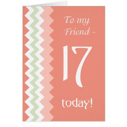 17th Birthday for Friend Coral Mint Chevrons Card - birthday gifts party celebration custom gift ideas diy