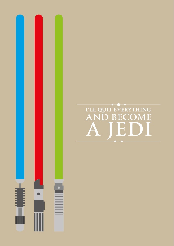 Jedi...come on, who doesn't want a lightsaber?