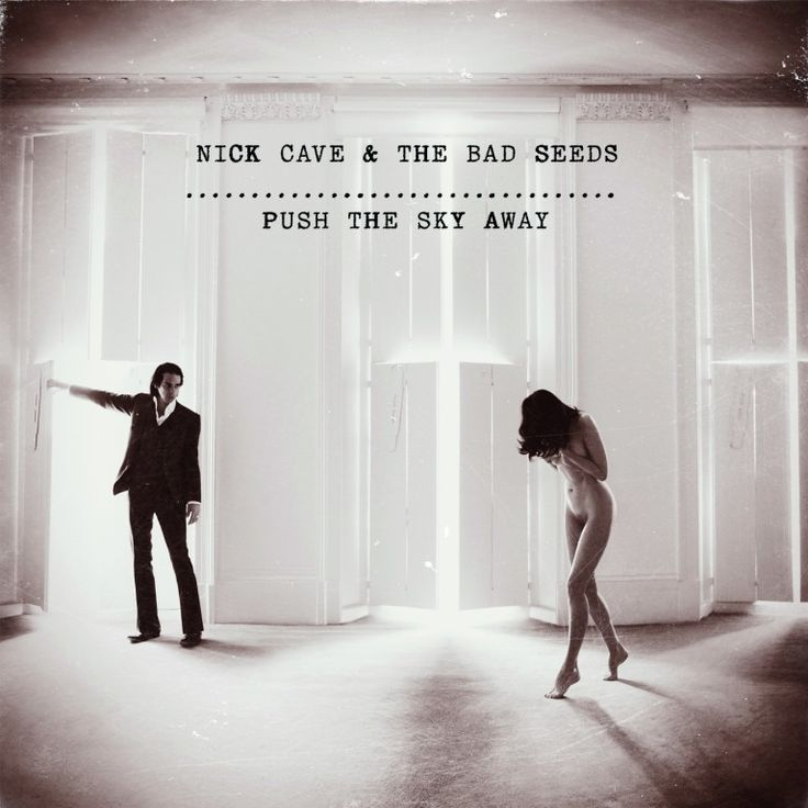 Looking forward to this: Nick Cave - new album Push the Sky Away, out this month (Feb 13)