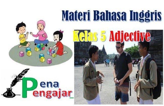 Materi Bahasa Inggris Kelas 5 Semester 2 Kurikulum 2013 Adjective Materi Bahasa Inggris Materi Bahasa Kurikulum