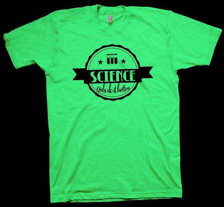 Science Girls Do It Better T-Shirt , Scientist Geek Tee Nerd Funny Cute Feminist - T-Shirts