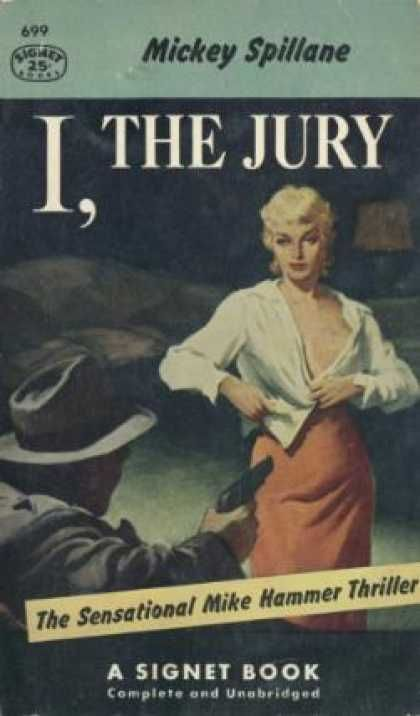 I, The Jury. Mike Hammer. Mickey Spillane ...first noir book I ever read
